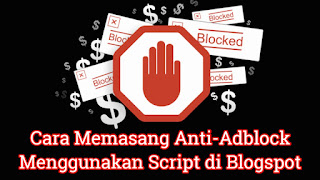 Cara Memasang Anti-Adblock Script di Blogspot