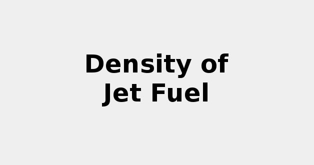 Density of Jet Fuel