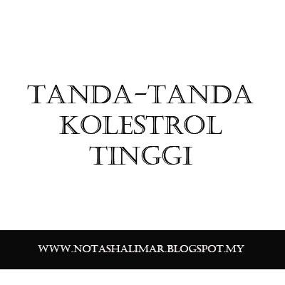 TANDA - TANDA KOLESTROL TINGGI