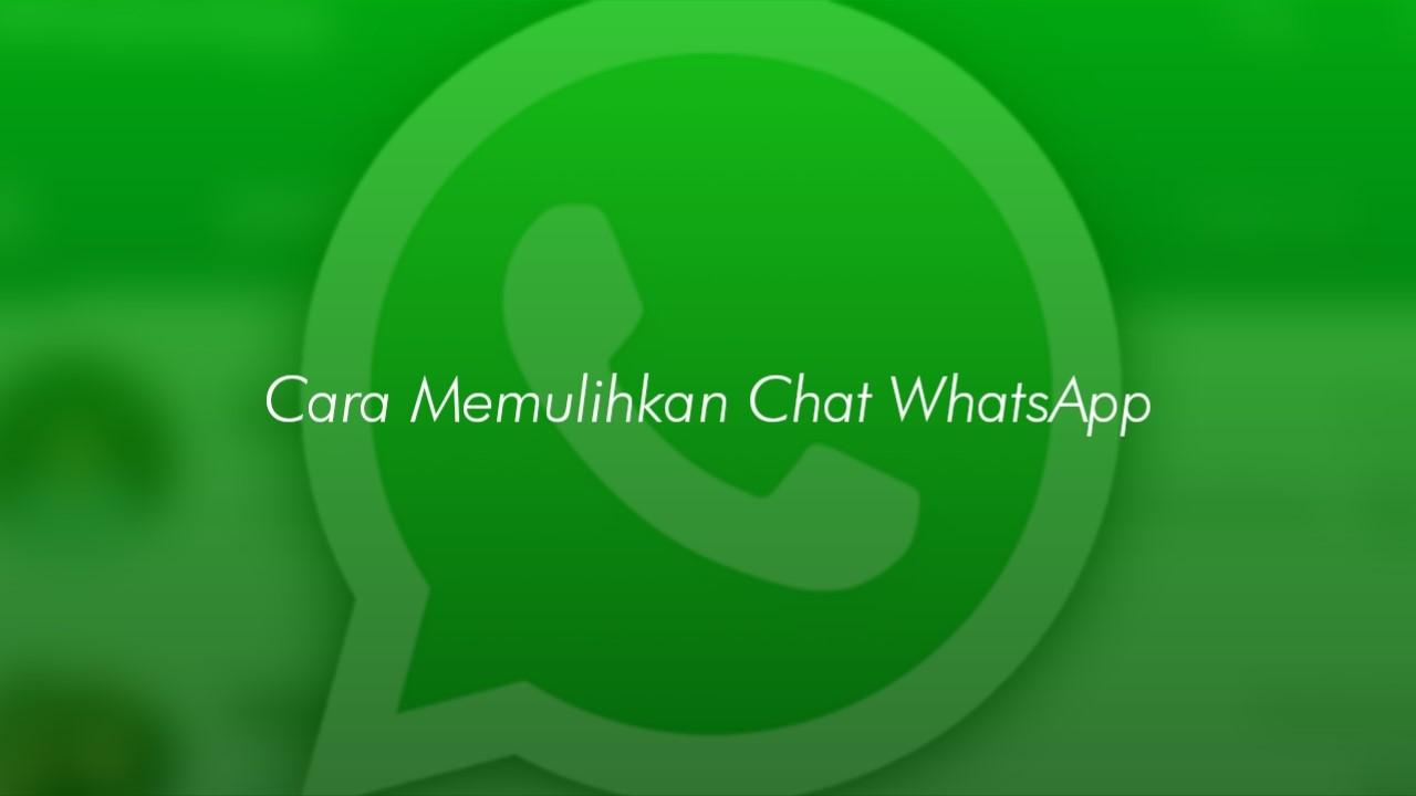 cara memulihkan chat wa
