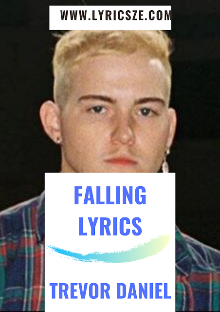 Falling Lyrics - Trevor Daniel