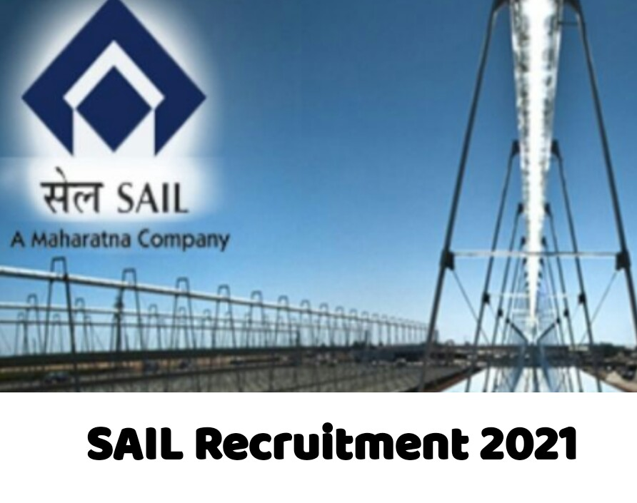 SAIL Recruitment 2021| Apply for 46 Posts | Find Eligibility and last date