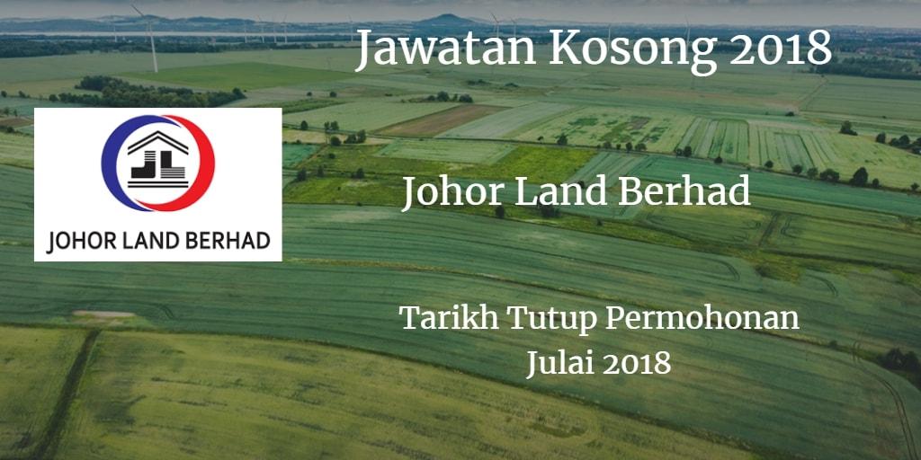 Jawatan Kosong JOHOR LAND BERHAD Julai 2018