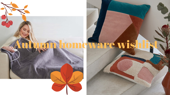 An Autumn homeware wishlist