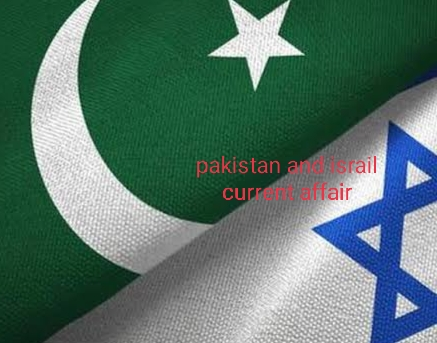 Israil and pakistan current affair