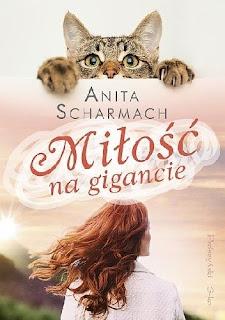 """""""Miłość na gigancie"""" - Anita Scharmach"""