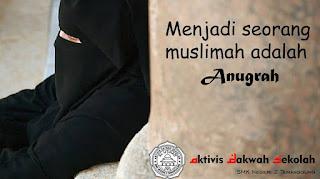 Menjadi Muslimah Adalah Anugerah
