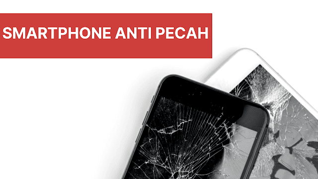 Smartphone Anti Pecah