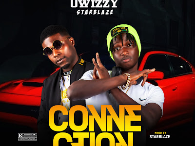 MUSIC: Owizzy - Connection ft. Starblaze