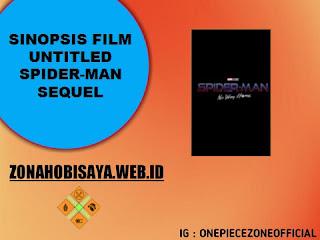 FILM TERBARU RILIS 2021 : Untitled Spider-Man Sequel