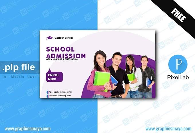School Admission Banner Design Template PLP -  PixelLab Project File
