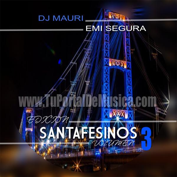 Dj Mauri Ft. Emi Segura Ed. Santafesinos Vol. 3 (2017)