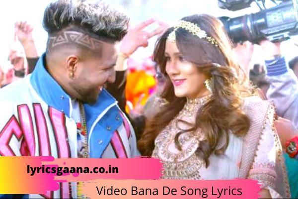Video Bana De Song विडियो बना दे Lyrics