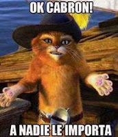 El Gato Con Botas - Ok cabron a nadie le importa