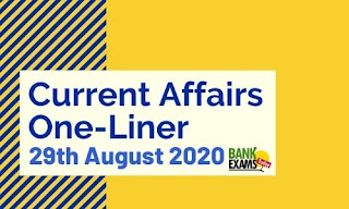 Current Affairs One-Liner: 29th August 2020