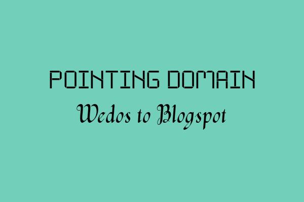 Tutorial Pointing Domain dari Wedos ke Blogspot