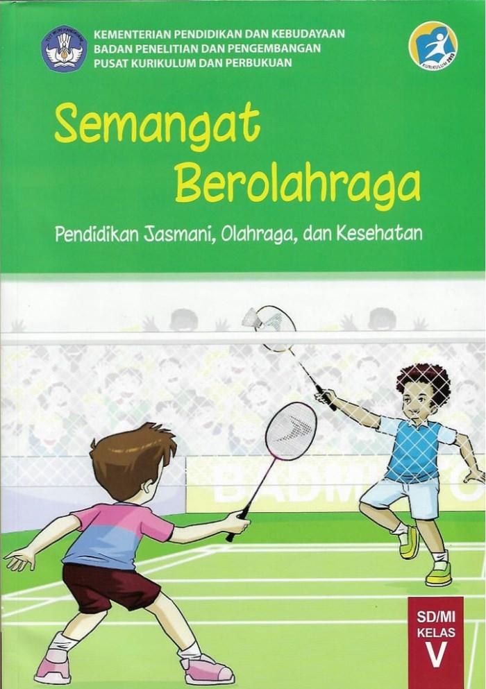 Buku Siswa SD Kelas 5 Semangat Berolahraga Penjasorkes