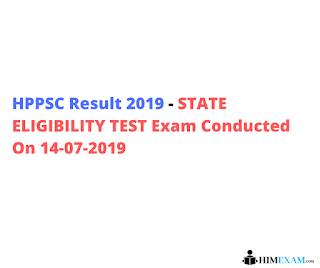 HPPSC Result 2019 - STATE ELIGIBILITY TEST Exam Conducted On 14-07-2019