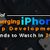 List of Emerging iPhone App Development Trends to watch In 2019