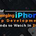 List of Emerging iPhone App Development Trends to watch In 2019