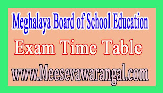 Meghalaya Board of School Education Class XIth (Arts/Science/Commerce/Vocational) 2017 Exam Time Table