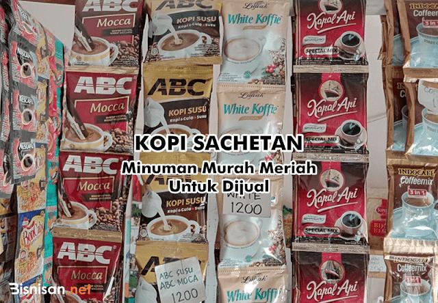 Kopi Sachetan, Minuman Murah Meriah Untuk Dijual