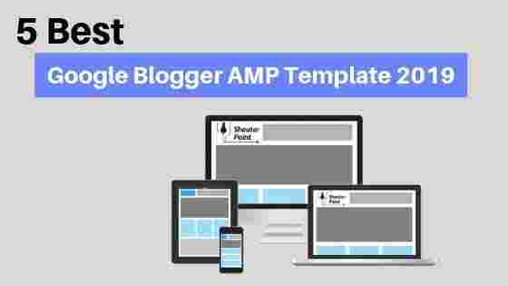 [New] 5 Best Google Blogger AMP Template 2019 To Speed Up Your Blog Like A Rocket