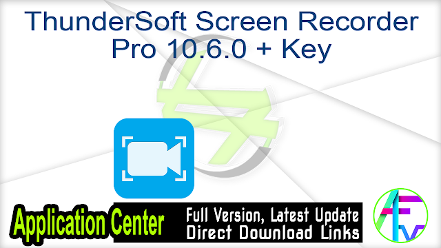 ThunderSoft Screen Recorder Pro 10.6.0 + Key
