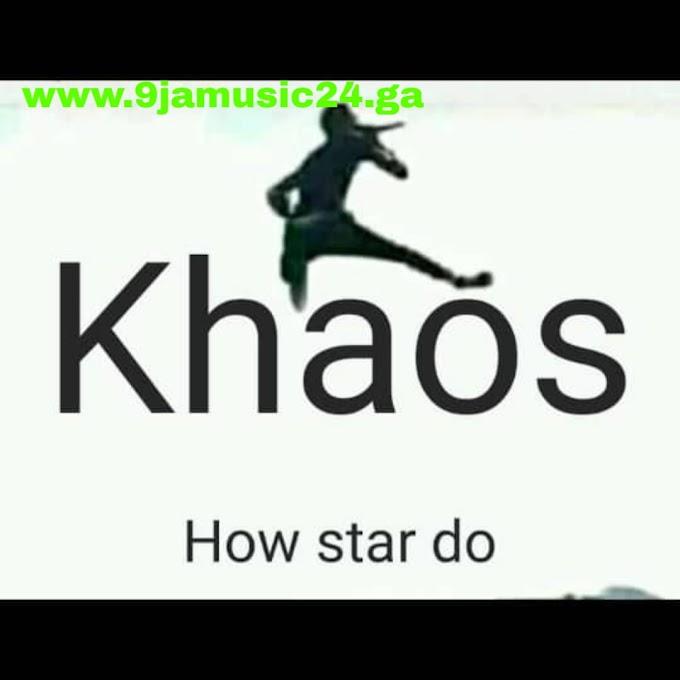 Khaos_How star do mp3