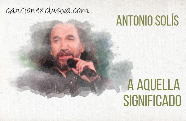 Significado canción A aquella Marco Antonio Solís.