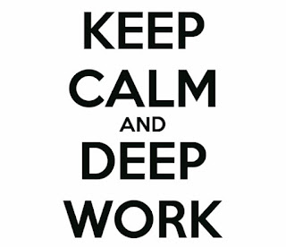 Keep Calm and Deep Work