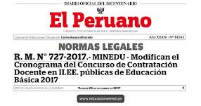 R. M. N° 727-2017-MINEDU - Modifican el Cronograma de los Concursos Públicos de Ingreso a la Carrera Pública Magisterial y de Contratación Docente en Instituciones Educativas públicas de Educación Básica 2017 - www.minedu.gob.pe
