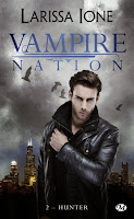 http://lachroniquedespassions.blogspot.fr/2015/05/vampire-nation-tome-2-hunter-de-larissa.html