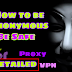 Be Secure and Anonymous in Kali Linux by Using Tor, Proxy Servers, VPN and Encrypted Emails