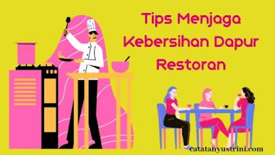 Tips Menjaga Kebersihan Dapur Restoran