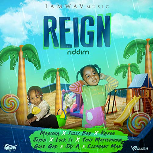 I Am Wav Music / VPAL Music - Reign Riddim (2019)