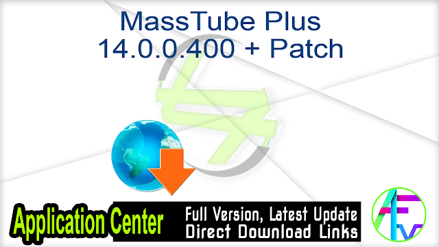 MassTube Plus 14.0.0.400 + Patch