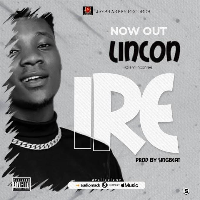 Lincon – Ire