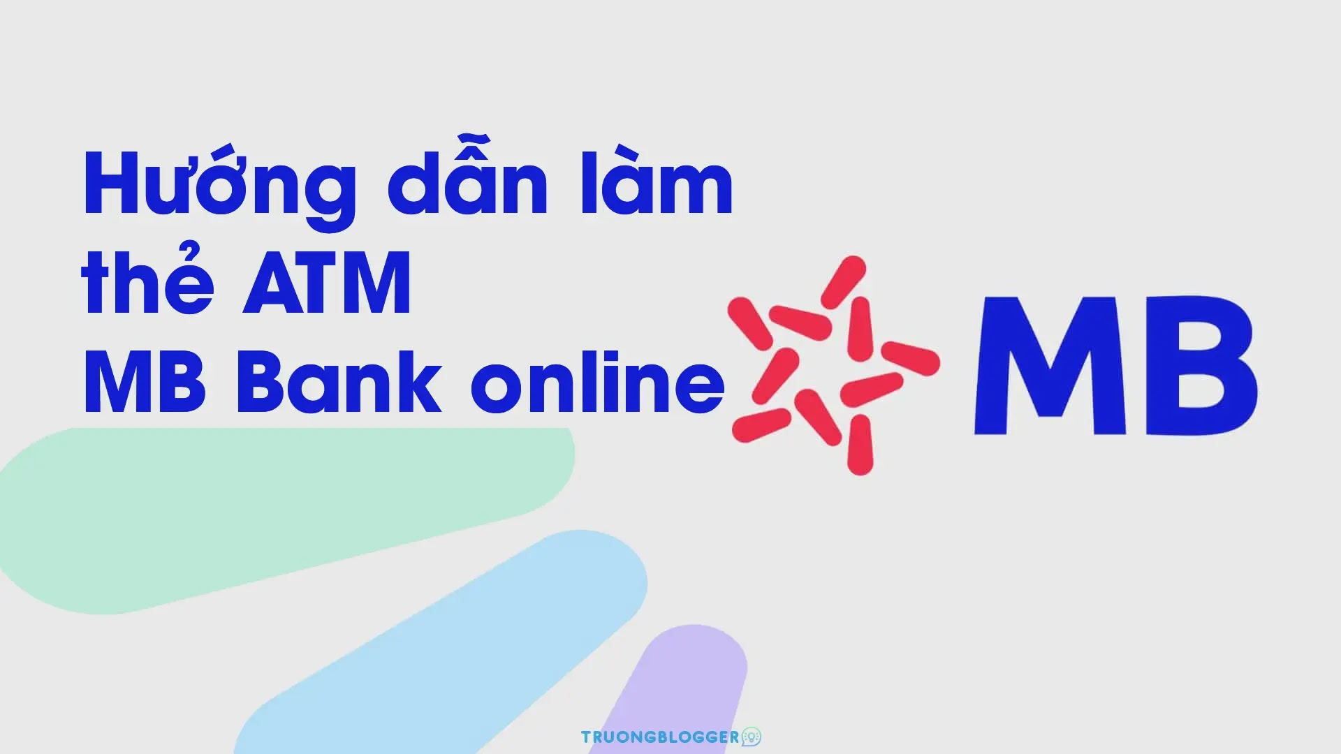 Hướng dẫn cách làm thẻ ngân hàng MB Bank Online số đẹp, miễn phí phát hành thẻ ATM