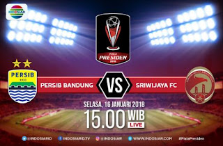 Jadwal Siaran Langsung Persib Bandung vs Sriwijaya FC - Piala Presiden 2018