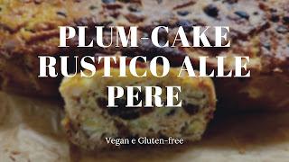 Plum-cake rustico vegan gluten-free