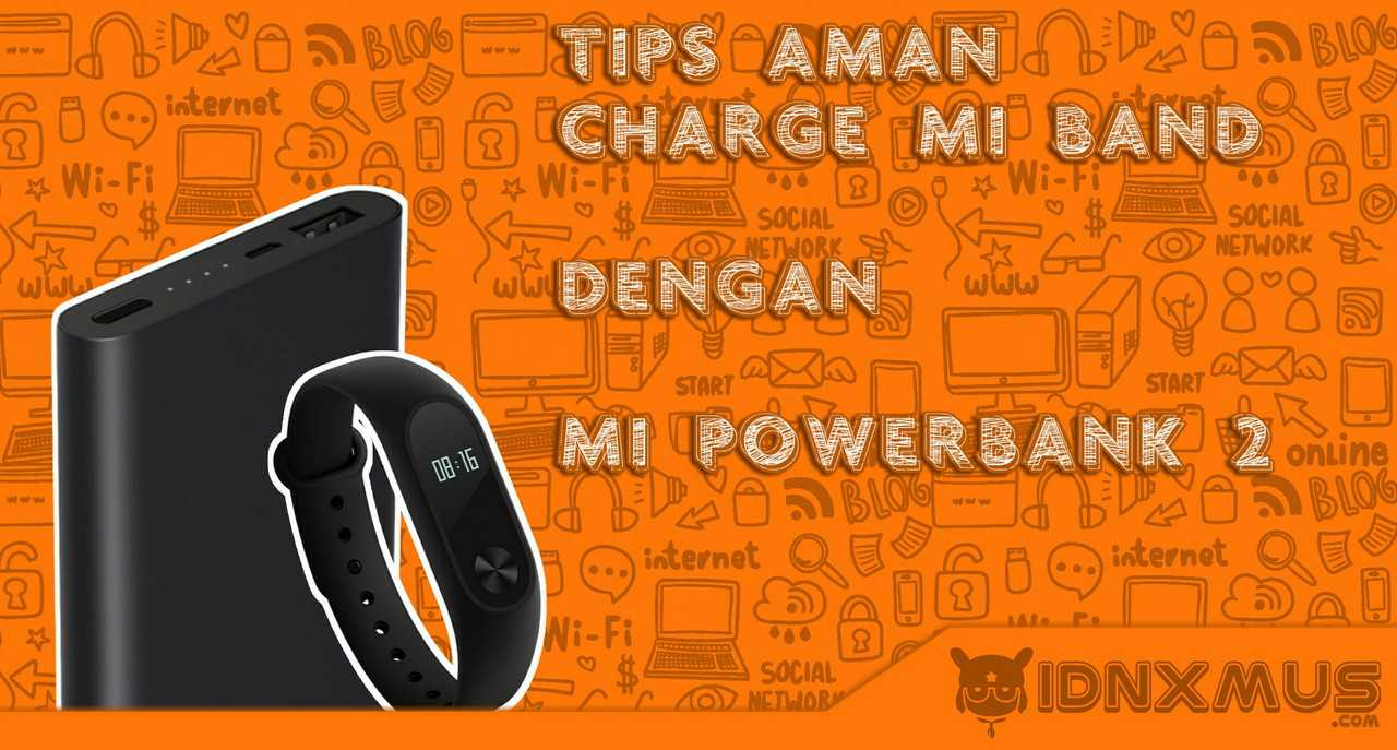 Tips Aman Charge Mi Band 2