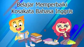 Belajar Memperbaiki Kosakata Bahasa Inggris
