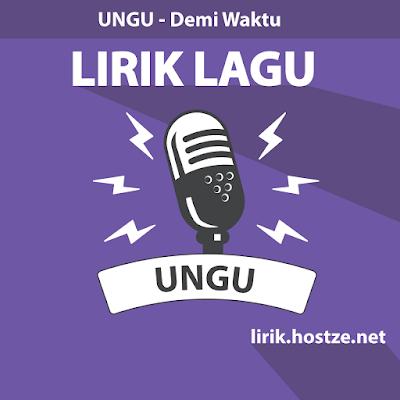 Lirik Lagu Demi Waktu - Ungu - Lirik lagu indonesia