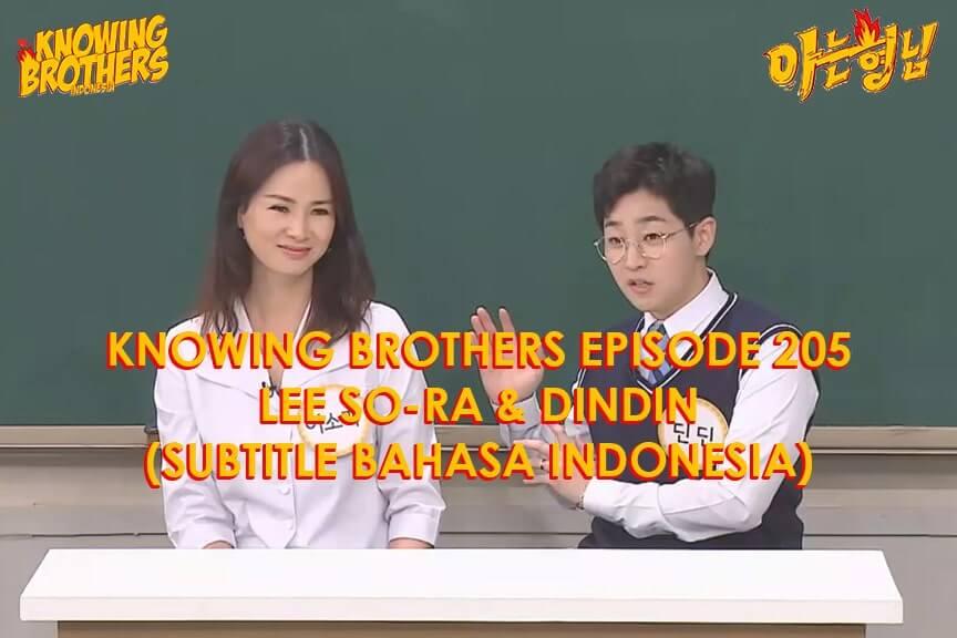 Nonton streaming online & download Knowing Bros eps 205 bintang tamu Lee So-ra & DinDin subtitle bahasa Indonesia