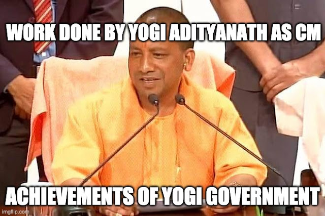 Work Done by Yogi Adityanath as CM | Yogi Adityanath Performance | Achievements of Yogi Government