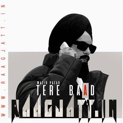 Tere Baad by Wazir Patar Ft Kiran Sandhu lyrics