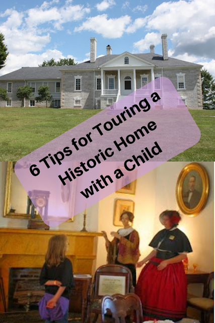 6 Tips for Touring a Historic Home with a Child