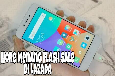 Cara Menangkan Flash Sale Xiaomi Redmi 5A Di Lazada
