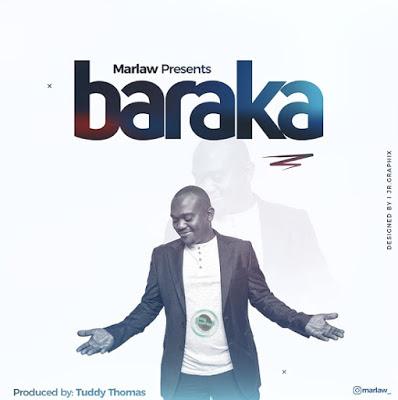 DOWNLOAD AUDIO | Marlaw _ Baraka